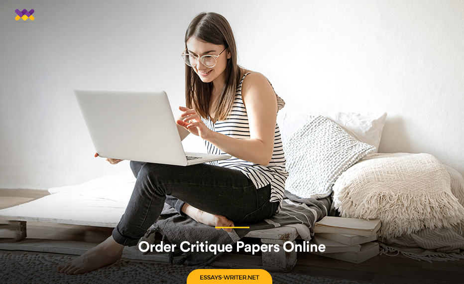 Order Critique Papers Online at Essays-Writer.net