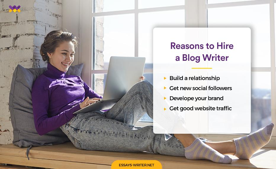 Reasons to Hire a Blog Writer