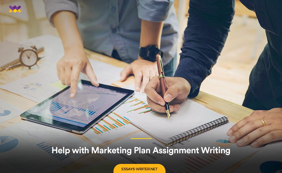 Help with Marketing Plan Assignment Writing
