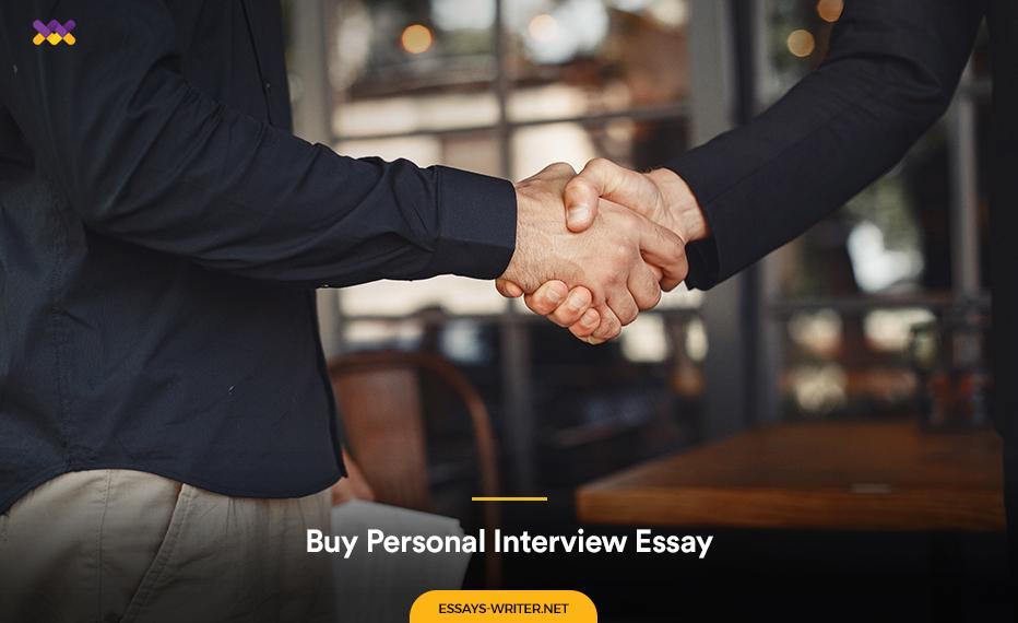Buy Personal Interview Essay