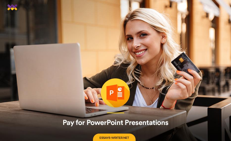 Pay for PowerPoint Presentations
