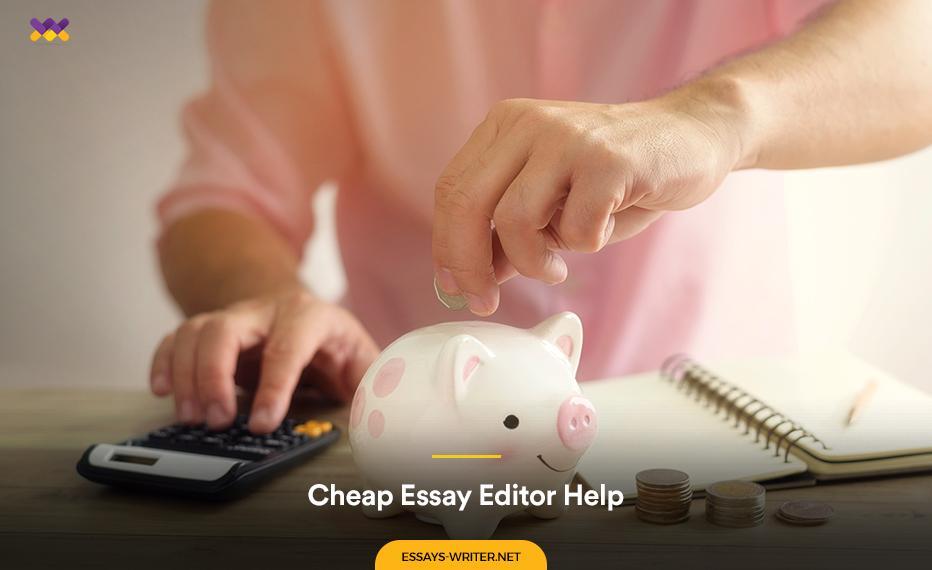 Cheap Essay Editor Help