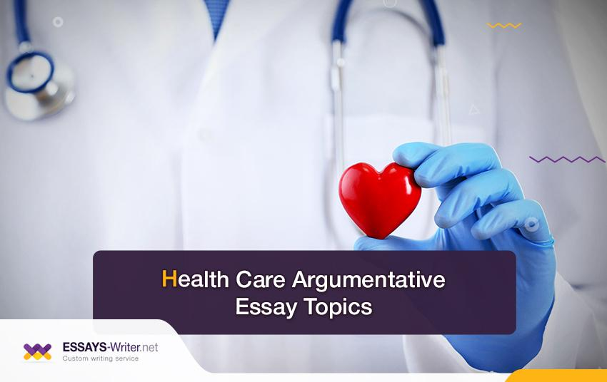 Health Care Argumentative Essay Topics