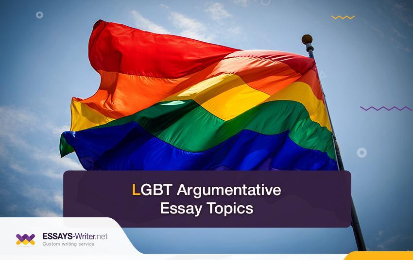 LGBT Argumentative Essay Topics