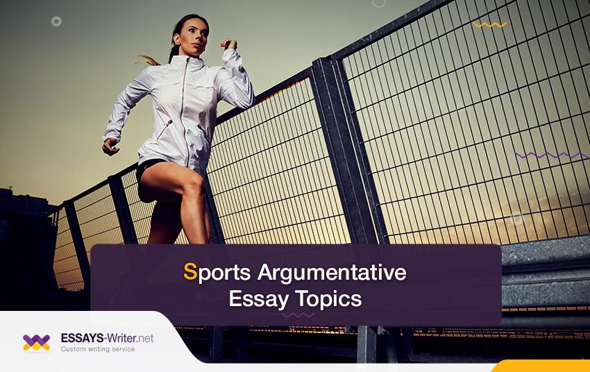 Sports Argumentative Essay Topics