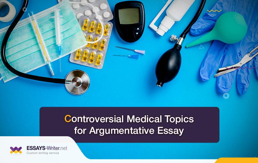 Medical Topics for an Argumentative Essay