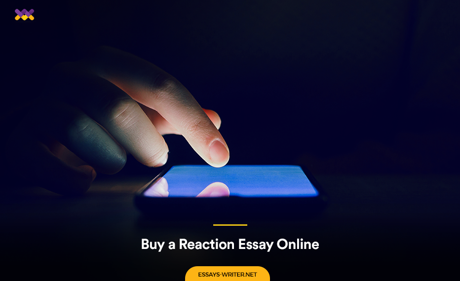 Buy a Reaction Essay at a Cheap Price