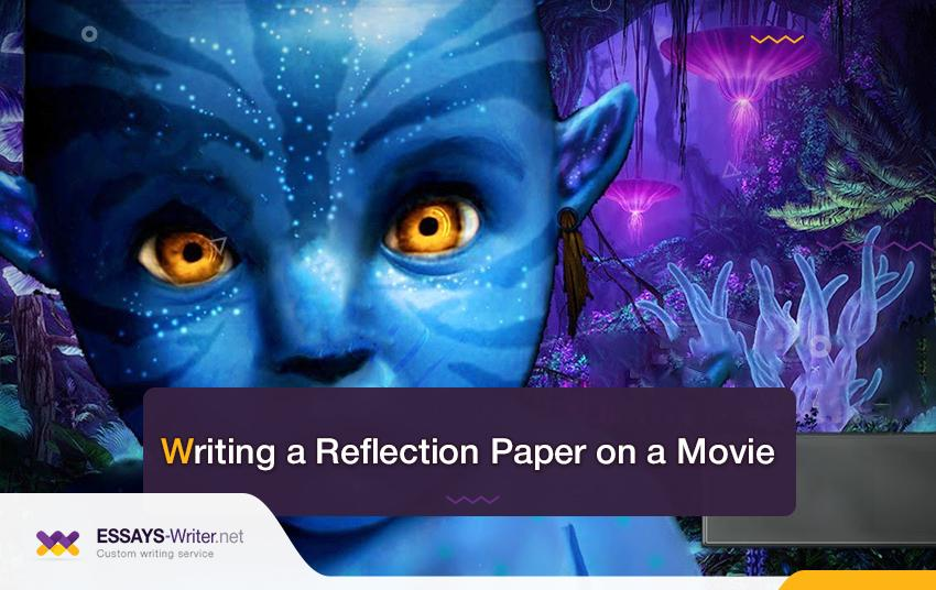 Writing a Reflection Paper on a Movie